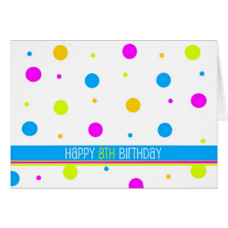 Colorful Polka Dot 8th Birthday Card