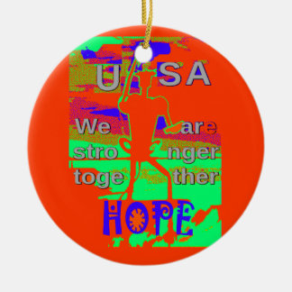 Colorful USA Hillary Hope We Are Stronger Together Round Ceramic Ornament