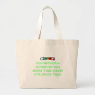 Colorguard- Knowing one more time never o... Large Tote Bag