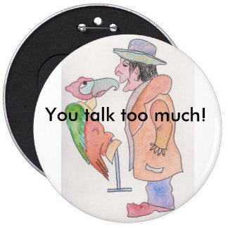 "Colossal 6"" round button with man, parrot, text"