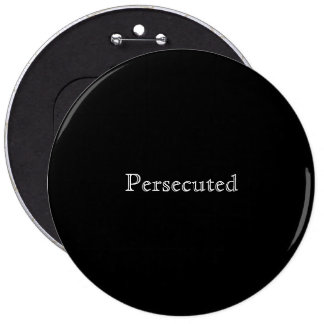 Colossal 'Persecuted' Button