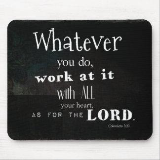Colossians 3:23 Bible Verse, Scripture art Mouse Pad