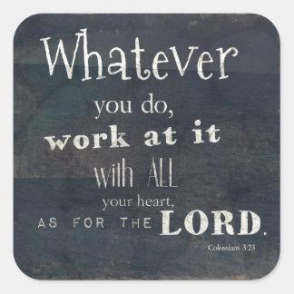 Colossians 3:23 Bible Verse, Scripture art Square Sticker