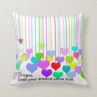 colourful hanging heart with quote about Dream Throw Pillow