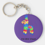 """Colourful Pinata College Humour : """"I'd Hit That """" Basic Round Button Keychain"""