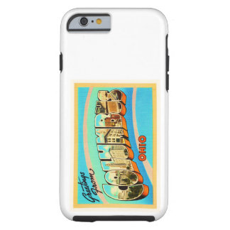 Columbus Ohio OH Old Vintage Travel Souvenir Tough iPhone 6 Case
