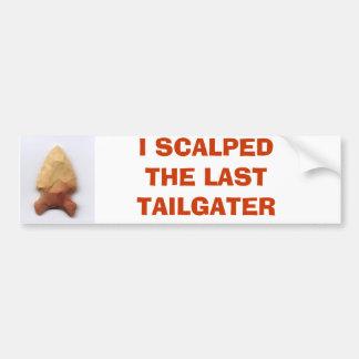 Comanche-flint-point1, I SCALPED THE LAST TAILG... Bumper Sticker