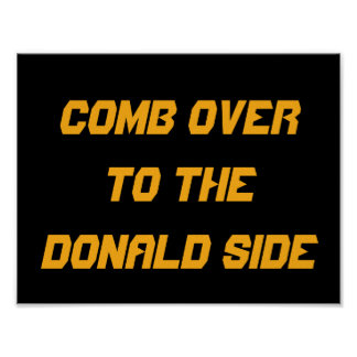 COMB OVER TO THE DONALD SIDE | Campaign Art Poster