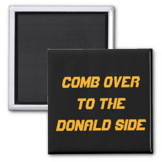 Comb Over To The Donald Side: KITCHEN MAGNET
