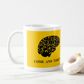 Come and Take It (Brain) Coffee Mug