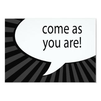 """come as you are : comic speech bubble 3.5"""" x 5"""" invitation card"""