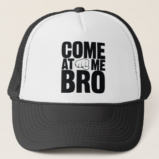 Come at me Bro hat