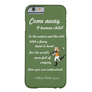 """Come away, O human child!"" Ipone 6 case Barely There iPhone 6 Case"