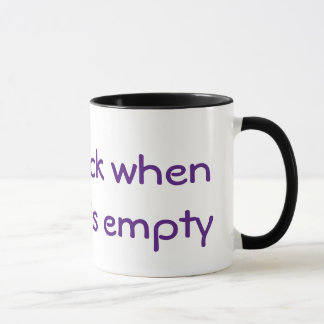 Come back when my mug is empty