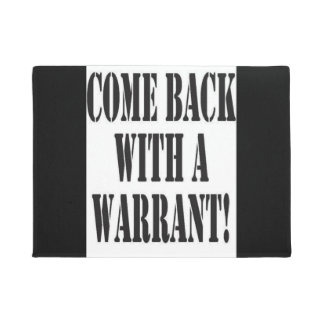 Come back with a Warrant! Doormat
