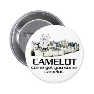 Come Get You Some Camelot Pinback Button