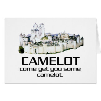 Come Get You Some Camelot. Card