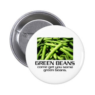 Come Get You Some Green Beans. Buttons