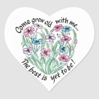 Come Grow Old With Me Sticker