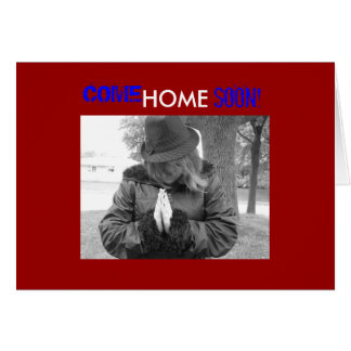 Come Home Soon Card!