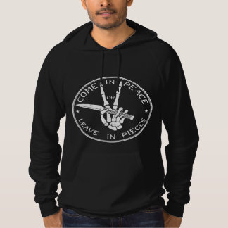 Come In Peace or Leave In Pieces Hoodie