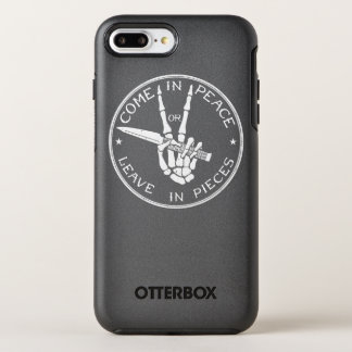 Come in Peace Or Leave In Pieces OtterBox Symmetry iPhone 7 Plus Case