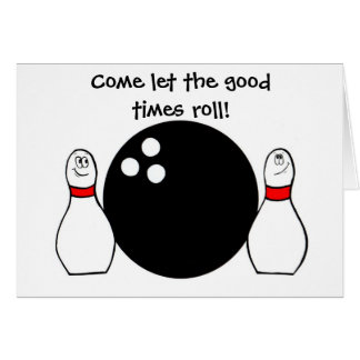 Come let the goodtimes roll! card
