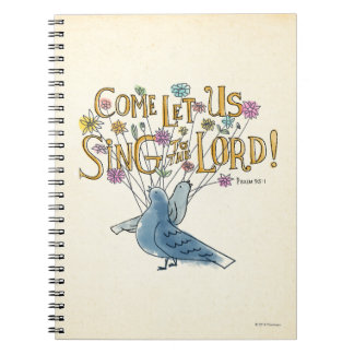 Come Let Us Sing to the Lord Notebooks