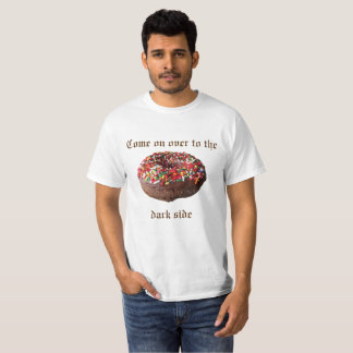 Come On Over To The Dark Side Doughnut Tshirt