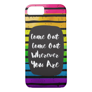 Come Out Come Out Wherever You Are LGBT iPhone 8/7 Case