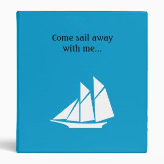Come Sail Away Binder