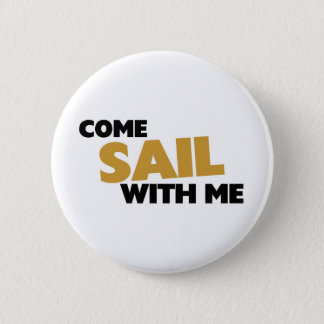 Come sail with me 2 inch round button