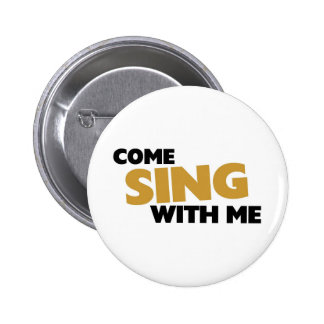 Come sing with me 2 inch round button