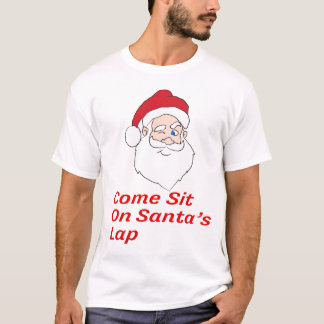 Come Sit On Santa's Lap shirt