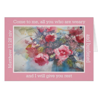 come to me, all you who are weary and burdened card