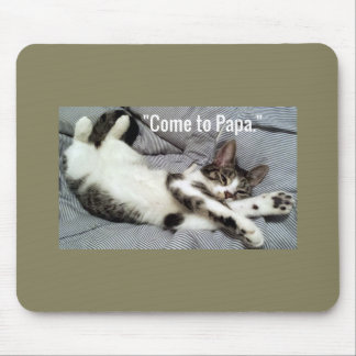 """""""Come To Papa"""" Cat Mouse Pad"""