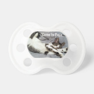 """""""Come To Papa"""" Cat Pacifier"""