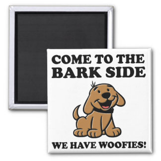 Come To The Bark Side Funny Dog Lover Magnet