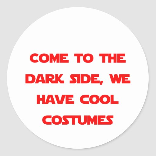 Come to the Dark Side Stickers