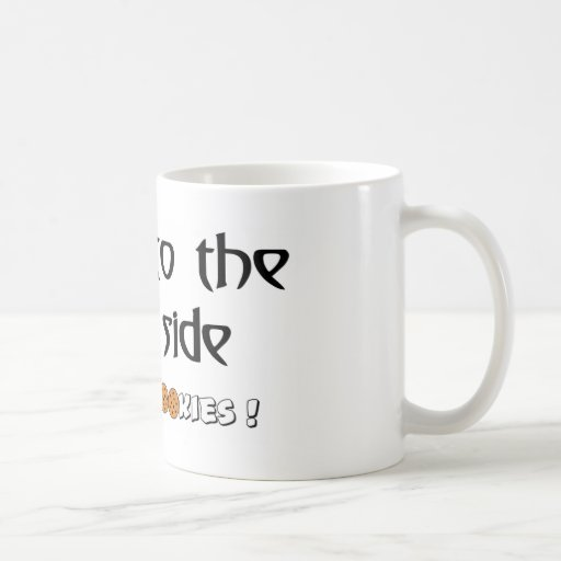 Come To The Dark Side - We Have Cookies! Mug