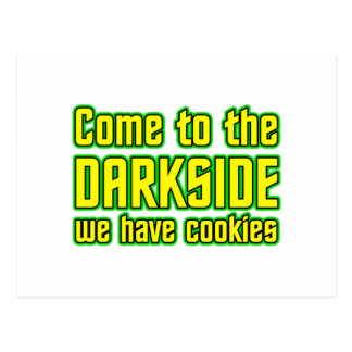 Come to the Darkside we have Cookies Postcard