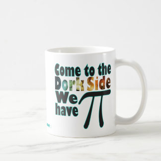 Come to the Dork Side, we have Pi Coffee Mug