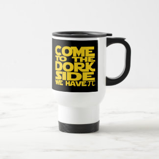 Come To The Dork Side We Have Pi Travel Mug