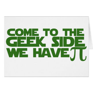 Come to the Geek side we have Pi Greeting Card