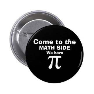 Come to the math side we have Pi! 2 Inch Round Button