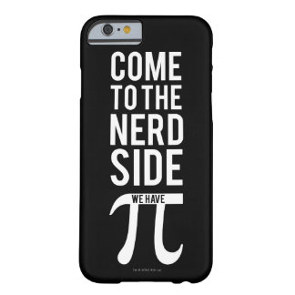 Come To The Nerd Side Barely There iPhone 6 Case