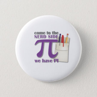 Come to the Nerd Side we have PI! 2 Inch Round Button