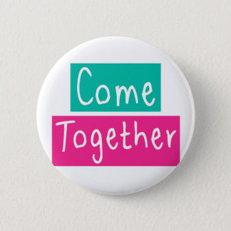 Come Together 2 Inch Round Button