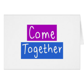 Come Together Card