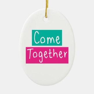 Come Together Ceramic Ornament